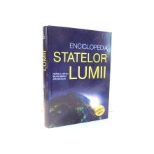 ENCICLOPEDIA STATELOR LUMII de HORIA C. MATEI, SILVIU NEGUT, ION NICOLAE , EDITIA A XIII-A , 2014