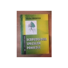 ECOPEDOLOGIA SPECIILOR POMICOLE de NICOLAE VOICULESCU , 1999