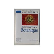 ENCYCLOPAEDIA UNIVERSALIS , DICTIONNAIRE DE LA BOTANIQUE , 1999