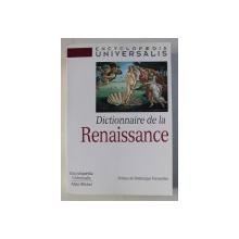 ENCYCLOPAEDIA UNIVERSALIS , DICTIONNAIRE DE LA RENAISSANCE , 1998