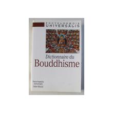 ENCYCLOPAEDIA UNIVERSALIS , DICTIONNAIRE DU BOUDDHISME , 1999