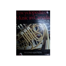 ENCYCLOPEDIA OF MUSIC IN CANADA- HELMUT KALLMANN, GILES POTVIN…. SECOND EDITION