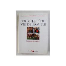 ENCYCLOPEDIE DE LA VIE DE FAMILLE , LES PSYS EN PARLENT , sous la direction de MARYSE VAILLANT avec ARIANE MORRIS , 2004