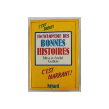 ENCYCLOPEDIE DES BONNES HISTOIRES par MINA et ANDRE GUILLOIS ,DEDICATIE*
