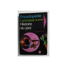 ENCYCLOPEDIE LAROUSSE DE POCHE - HISTOIRE DE JAZZ par MICHEL PERRIN , 1967