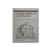 ENERGIESPARBUCH FUR DAS EIGENHEIM , EINE ANLEITUNG ZU VERBESSERUNGEN AN HAUS UND HEIZUNG , 1980