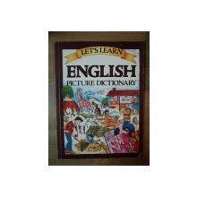 ENGLISH PICTURE DICTIONARY , ILUSTRATII DE MARLENE GOODMAN
