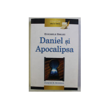 ENIGMELE BIBLIEI , DANIEL SI APOCALIPSA de JACQUES B. DOUKHAN , 2013