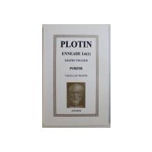 ENNEADA I.6 ( I) : TRATATUL DESPRE FRUMOS de PLOTIN , urmat de VIATA LUI PLOTIN SI ORDINEA SCRIERILOR ACESTUIA de PORFIR , EDITIE BILINGVA ROMANA - GREACA , 2000