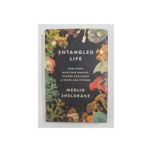 ENTANGLED LIFE by MERLIN SHELDRAKE , 2020