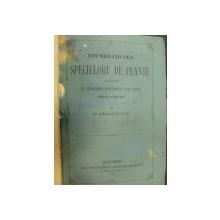 Enumeratiunea specieloru de plante cultivate in gradina botanica din Iasi.... 1883