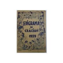 """"""" EPIGRAMA  """" DE CRACIUN  1939 -  BULETIN LUNAR AL EPIGRAMEI ROMANESTI , ANUL II . , No . 13 , DECEMBRIE  1939"""