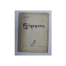 EPIGRAME de N. GRASSU , CU UN AUTOPORTRET AL AUTORULUI , EDITIE INTERBELICA