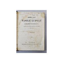 EPOCA LUI VASILE LUPULU SI MATHEIU BASSARAB VV. 1632 - 1654 de G. MISSAIL , 1866