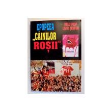 """EPOPEEA """"CAINILOR ROSII"""" de NELU POP , 2001"""
