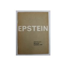 EPSTEIN , ART COUNCIL MEMORIAL EXHIBITION , 1961