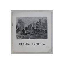 EREMIA PROFETA  , CATALOG DE EXPOZITIE , SEPTEMBRIE - OCTOMBRIE , 1980 , DEDICATIE*
