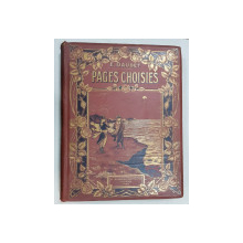 ERNEST DAUDET, PAGES CHOISIES, illustrations de A. et G. CHANTEAU - PARIS, 1910