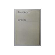 ERNST BARLACH 1870 / 1970 , APARUTA 1970