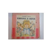 EROINA E IRINA de CLEMENTINA VOINESCU , 1991