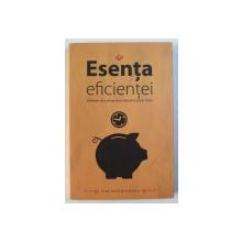 ESENTA EFICIENTEI  - ABILITATEA DE A ATINGE ORICE OBIECTIV ITI PUI IN MINTE de DANIEL ZARNESCU , 2014