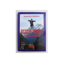 ESENTE IN PROCESUL EDUCARII SI FORMARII FIINTEI UMANE de NICOLAE FLORIN TUDORESCU , 2008