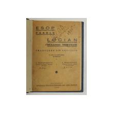 ESOP FABULE, LUCIAN DIALOGII MORTILOR, traducere din greceste cu note si explicatiuni ad litteram de I. TEODORESCU SI I. DIACONESCU, BUC. 1935