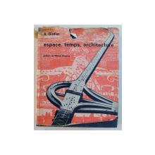 ESPACE , TEMPS , ARCHITECTURE - LA NAISSANCE D ' UNE NOUVELLE TRADITION  par S. GIEDION , preface de WALTER GROPIUS , 1968