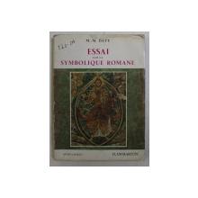 ESSAI SUR LA SYMBOLIQUE ROMANE XII e SIECLE  par M. - M. DAVY , 234 PAG.