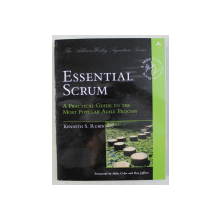 ESSENTIAL SCRUM , A PRACTICAL GUIDE TO THE MOST POPULAR AGILE PROCESS by KENNETH S. RUBIN , 2012