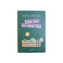 ESTE SAU NU ESTE ION de HERTA MULLER , 20005