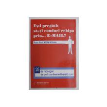 ESTI PREGATITI SA-TI CONDUCI ECHIPA PRIN... E-MAIL ? de SUSAN BLOCH , PHILIP WHITELEY , 2009