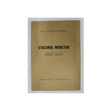 ETALONUL MONETAR - CONFERINTA TINUTA LA FUNDATIA  ' DALLES ' de AL. PERIETEANU  , 1933