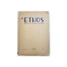 ETHOS  - REVISTA DE TEORIE A CULTURII , ANUL I , No. 1 , 1944