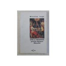 ETICA CRESTINA PRIVITA DINSPRE FILOSOFIE de NICOLAE IUGA , 2000