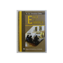 ETICA SI ESTETICA de SEBASTIAN CHILEA , 2007