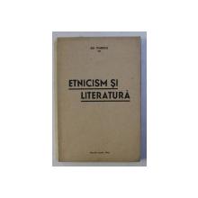 ETNICISM SI LITERATURA de GH . TOMESCU , 1939 , DEDICATIE*