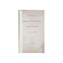 ETUDES SUR LE CHEVAL PUR SANG ET SUR LES COURSES DE NOTRE EPOQUE par ELIE ROUDAUD - PARIS, 1877