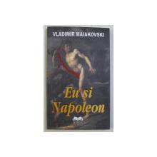 EU SI NAPOLEON de VLADIMIR MAIAKOVSKI , 2008 .