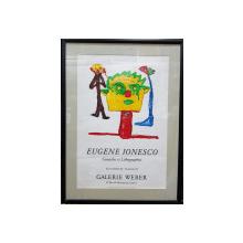 EUGEN IONESCU, AFIS DE EXPOZITIE 15 NOIEMBRIE 84 - 15 IANUARIE 85 - LITOGRAFIE ORIGINALA