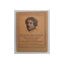 EUGENE DELACROIX par CLAUDE ROGER  - MARX , 1929