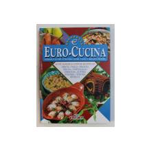 EURO - CUCINA , ITINERARI D ' AUTORE ATTRAVERSO SAPORI , TAVOLE E IMMAGINI D ' EUROPA di PIERO PAOLI , 1999