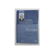 EUROPA CENTRALA , GEOGRAFIA UNEI ILUZII DE CORNEL UNGUREANU , 2004