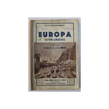 EUROPA - LECTURI GEOGRAFICE  PENTRU CLASELE IV-A SI VI -A PRIMARA  de D . M. CRACIUN - MORENI , EDITIE INTERBELICA