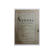 EUROPA - MANUAL DE GEOGRAFIE , CLASA A - II -A PENTRU LICEELE INDUSTRIALE DE FETE de VIRGIL HILT , 1943 , PREZINTA PASAJE STERSE CU TUS , SUBLINIERI SI INSEMNARI CU STILOUL SI CREIONUL *