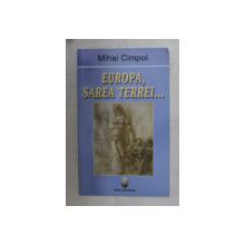 EUROPA , SAREA TERREI ... de MIHAI CIMPOI , 2007