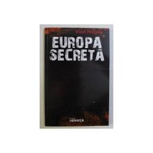 EUROPA SECRETA de VLAD HOGEA , 2010