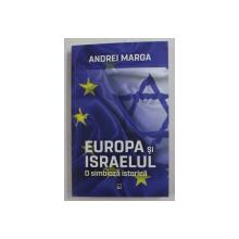EUROPA SI ISRAELUL , O SIMBIOZA ISTORICA DE ANDREI MARGA , 2020