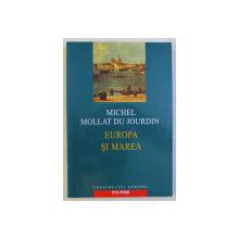 EUROPA SI MAREA de MICHEL MOLLAT DU JOURDIN , 2003