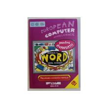 EUROPEAN COMPUTER DRIVING LICENCE , WORD , MODULUL 3 , NIVELUL AVANSAT , PRELUCRAREA AVANSATA A TEXTULUI , 2005 *CONTINE CD